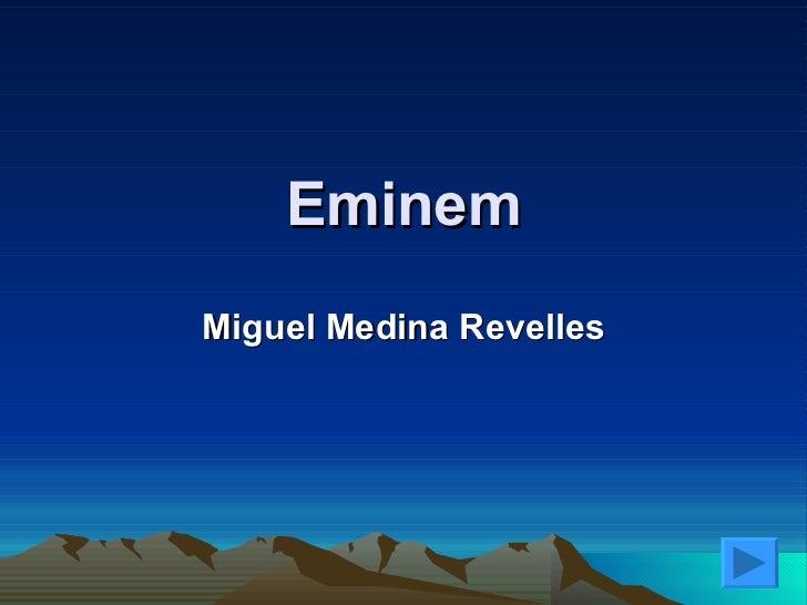 Eminem Miguel Medina Revelles
