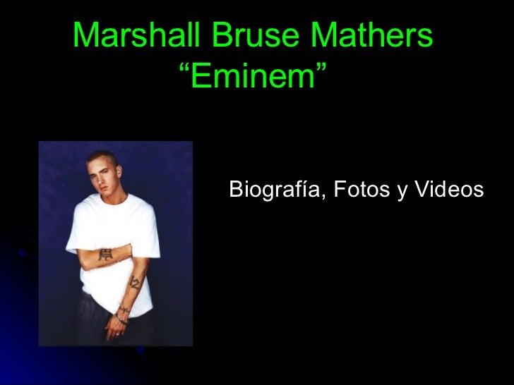 """Marshall Bruse Mathers """"Eminem"""" Biografía, Fotos y Videos"""