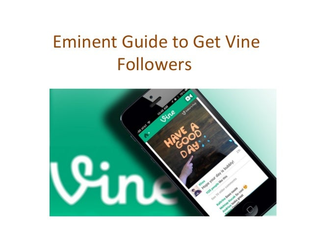 Eminent guide to get vine followers