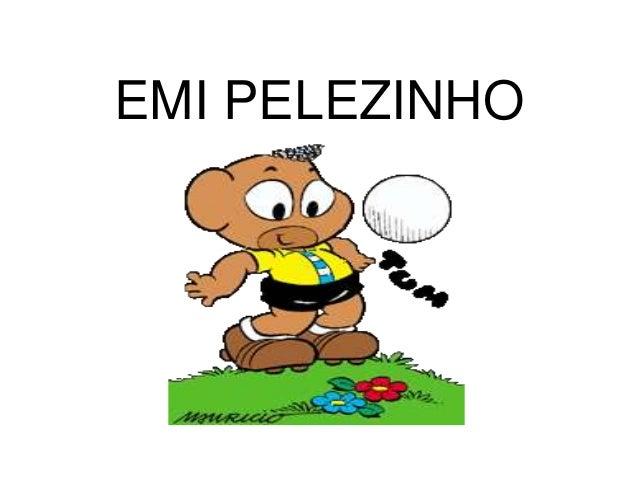 EMI PELEZINHO