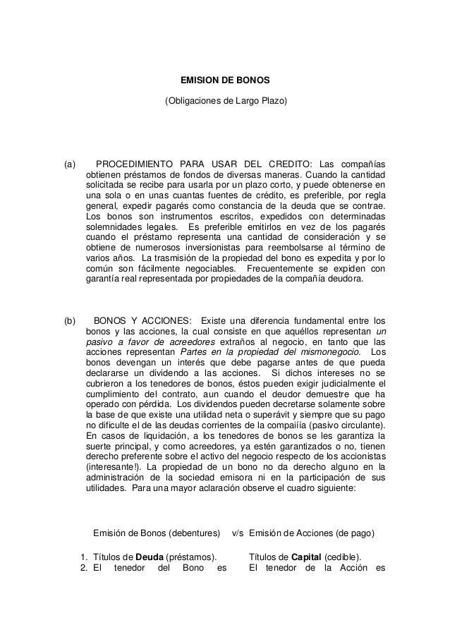 EMISION DE BONOS (Obligaciones de Largo Plazo) (a) PROCEDIMIENTO PARA USAR DEL CREDITO: Las compañías obtienen préstamos d...