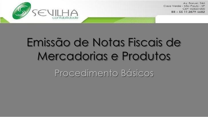 Emissão de Notas Fiscais de  Mercadorias e Produtos     Procedimento Básicos