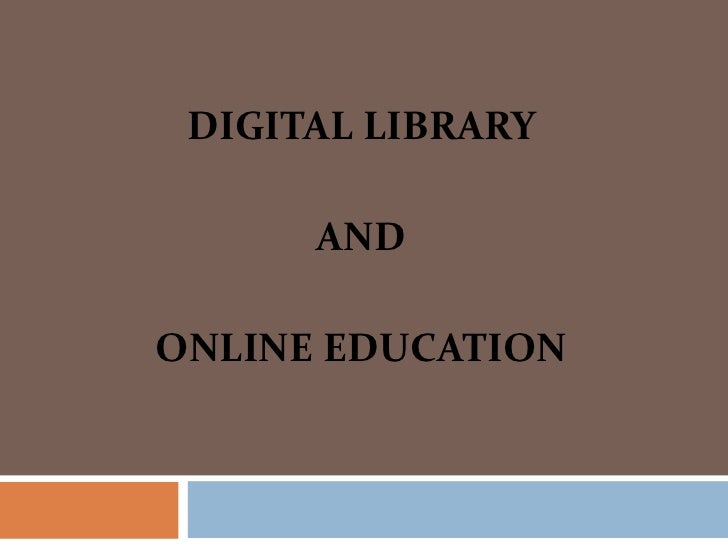 DIGITAL LIBRARY      ANDONLINE EDUCATION