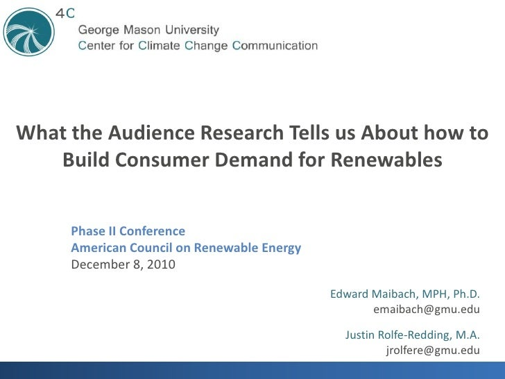 What the Audience Research Tells us About how to Build Consumer Demand for Renewables<br />Phase II Conference<br />Americ...