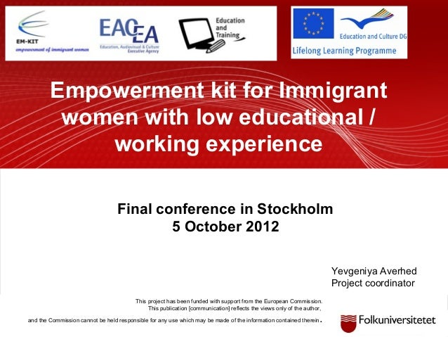 Yevgeniya Averhed Project coordinator Empowerment kit for Immigrant women with low educational / working experience Final ...