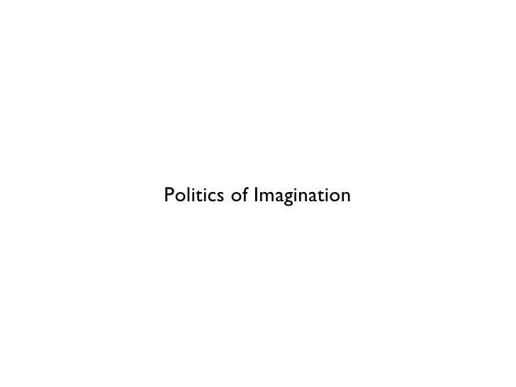 Politics of Imagination