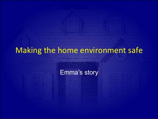 Making  the  home  environment  safe   Emma's story