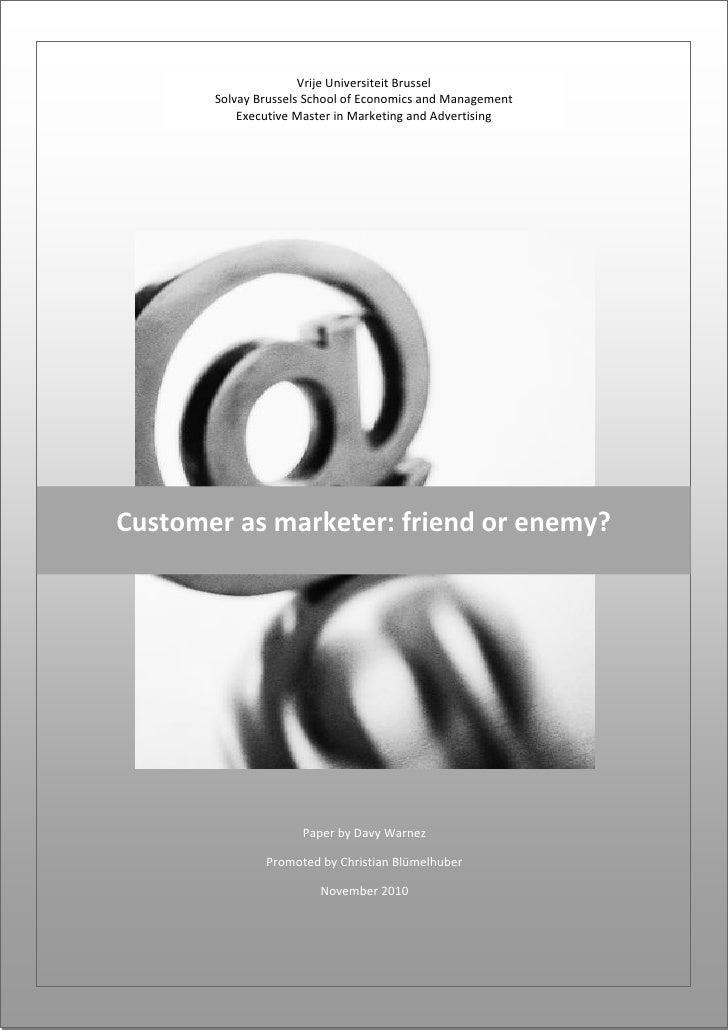Customer as marketer; friend or enemy?