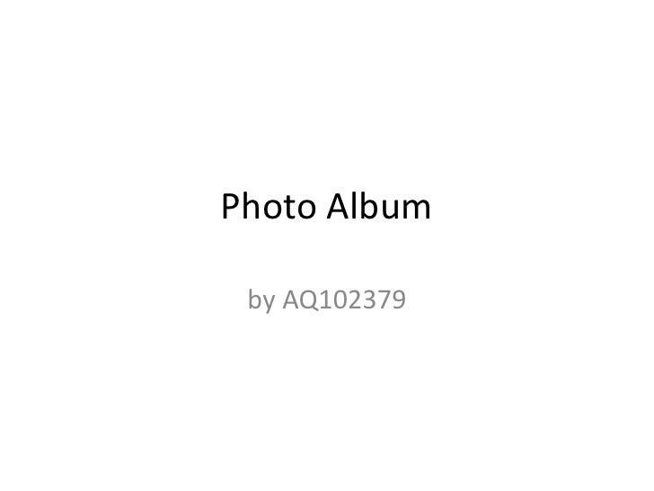Photo Album<br />by AQ102379<br />