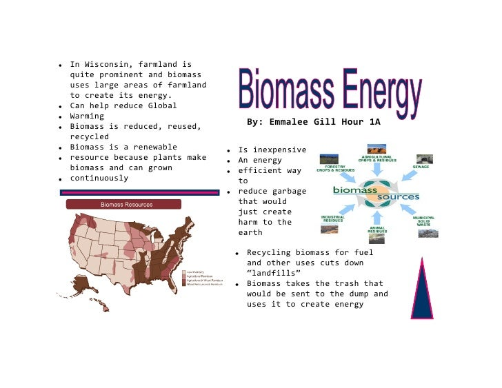 In Wisconsin, farmland is quite prominent and biomass uses large areas of farmland to create its energy. Can help reduce G...