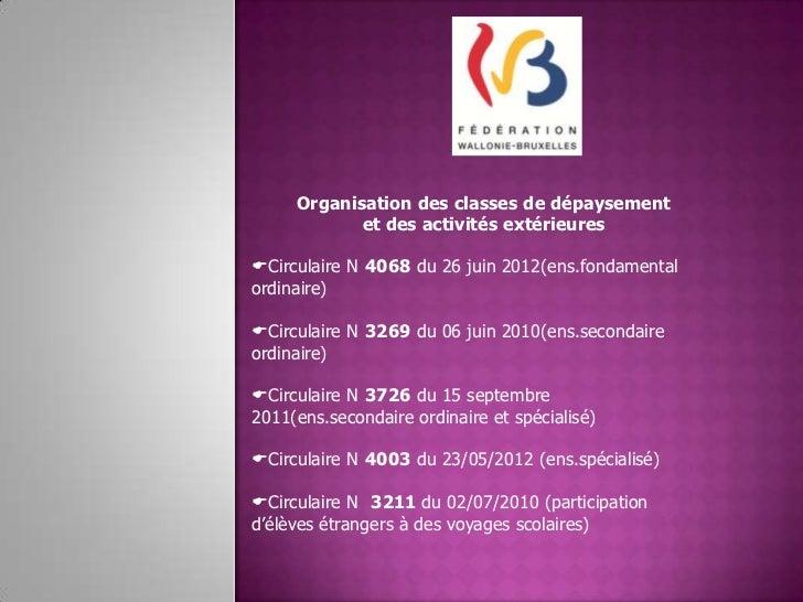 Organisation des classes de dépaysement            et des activités extérieuresCirculaire N 4068 du 26 juin 2012(ens.fond...