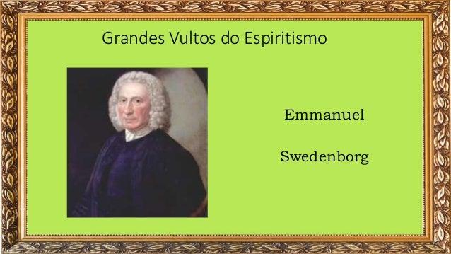 Grandes Vultos do Espiritismo Emmanuel Swedenborg