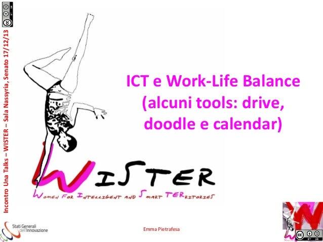Incontro Una Talks – WISTER – Sala Nassyria, Senato 17/12/13  ICT e Work-Life Balance (alcuni tools: drive, doodle e calen...