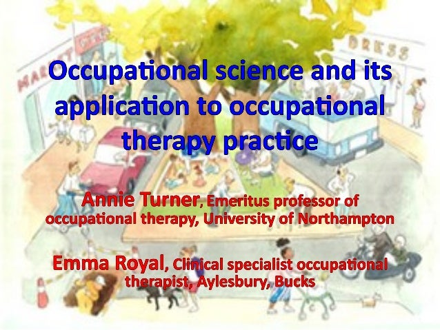 MS Trust Annual Conference 3/5th November 2013 Occupational science workshop programme Annie Turner – Emeritus professor o...