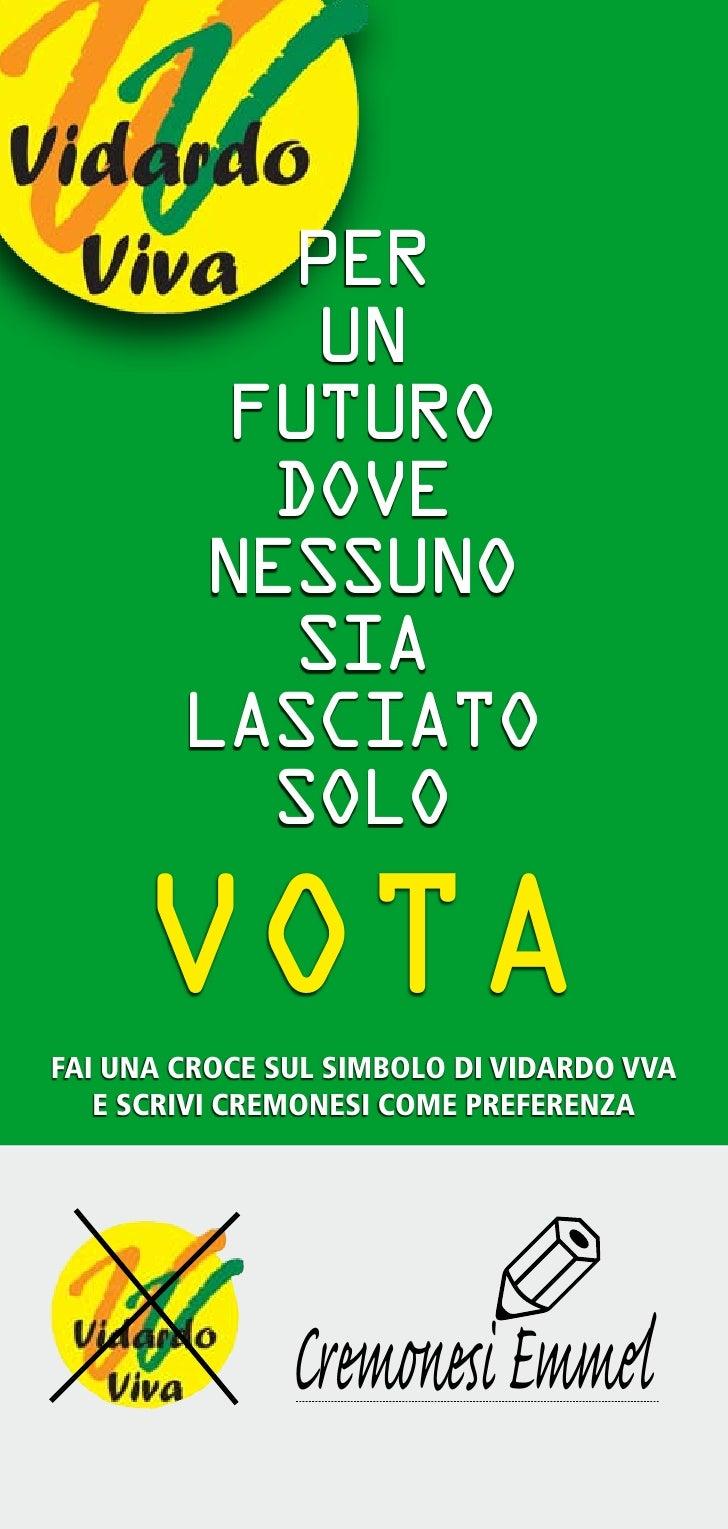 PER            UN          FUTURO           DOVE         NESSUNO           SIA         LASCIATO           SOLO       VOTA ...
