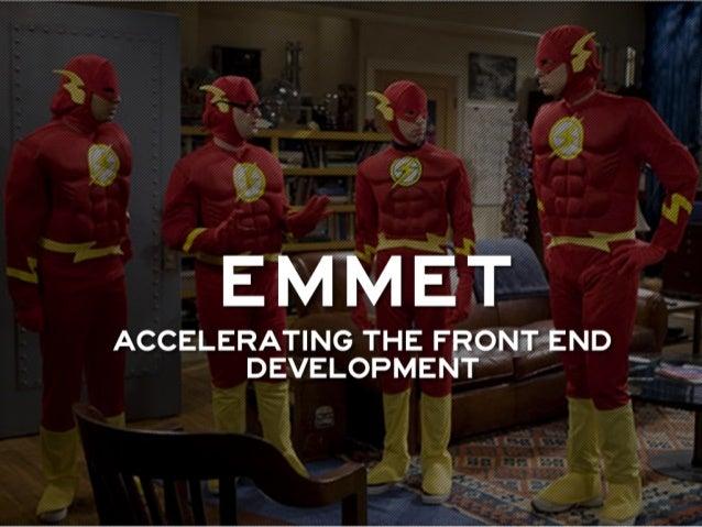 Emmet - Accelerating the front end development