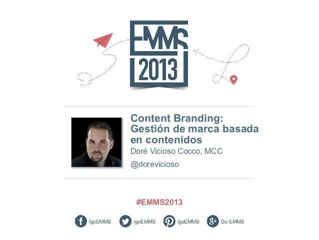 Content Branding: Gestión de marca basada en contenidos Doré Vicioso Cocco, MCC @dorevicioso