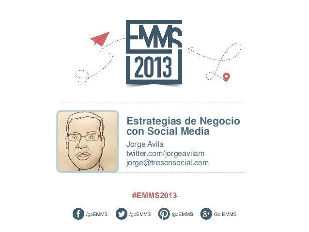 EMMS 2013 Argentina: Estrategias de Negocio con Social Media