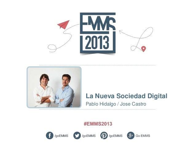 EMMS 2013 España: La Nueva Sociedad Digital