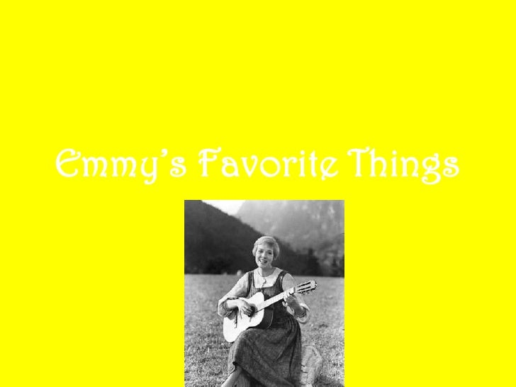 Emmy's favorite things