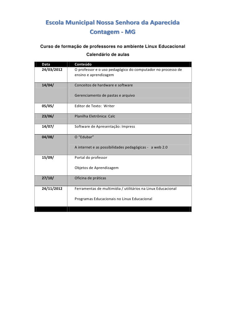 Curso de formação de professores no ambiente Linux Educacional                     Calendário de aulasData          Conteú...