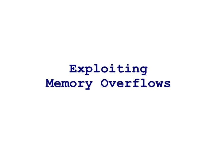Exploiting Memory Overflows