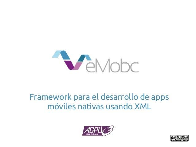 Framework para el desarrollo de apps    móviles nativas usando XML