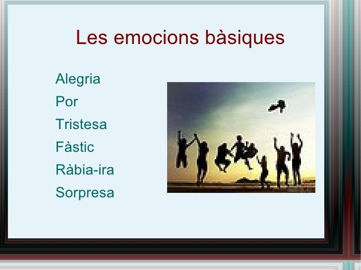 Les emocions bàsiques <ul><li>Alegria