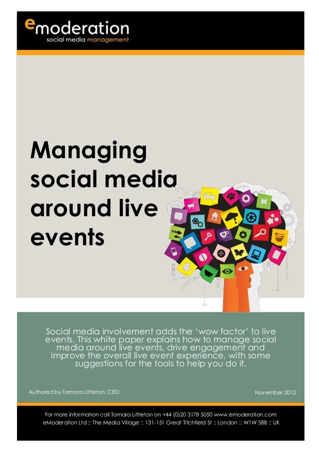 Managingsocial mediaaround liveevents      Social media involvement adds the 'wow factor' to live      events. This white ...