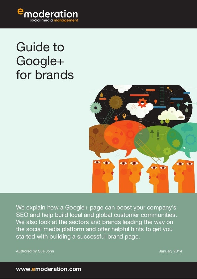 Guide to Google+ for brands  We explain how a Google+ page can boost your company's SEO and help build local and global cu...