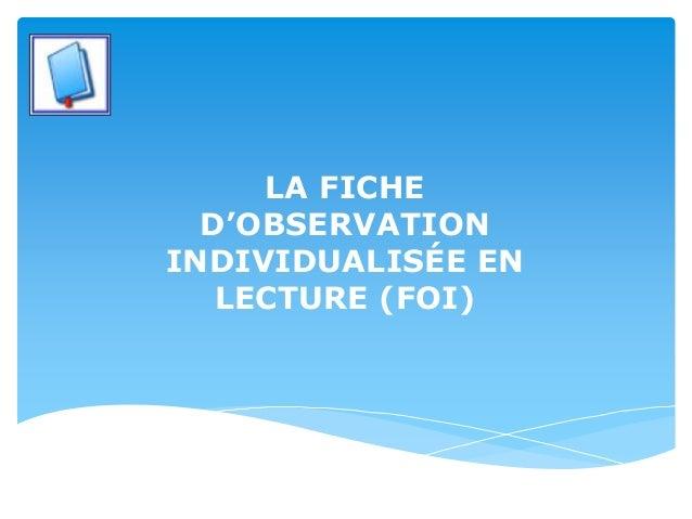 LA FICHE D'OBSERVATION INDIVIDUALISÉE EN LECTURE (FOI)