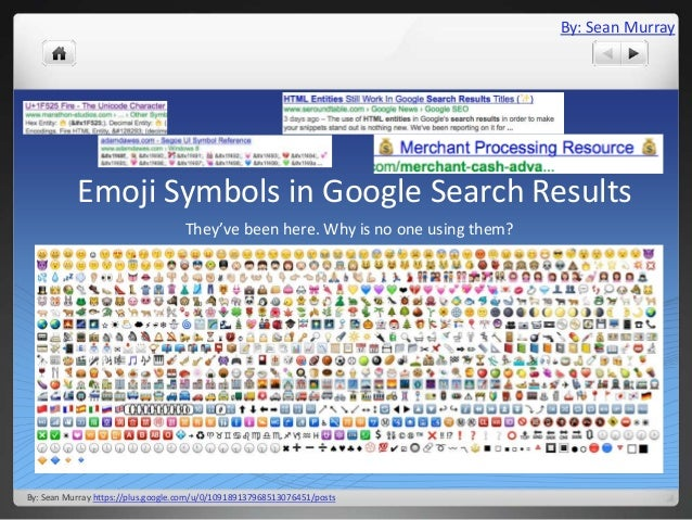 By: Sean Murray           Emoji Symbols in Google Search Results                                    They've been here. Why...