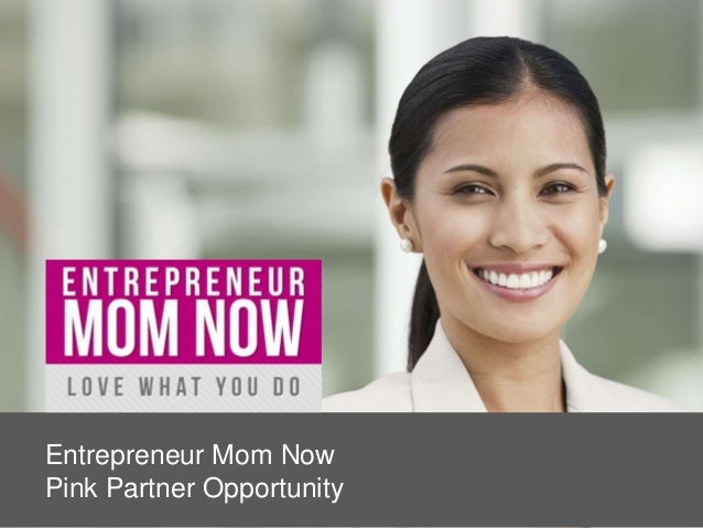 Entrepreneur Mom Now Pink Partner Opportunity