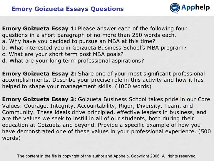 Emory Goizueta Essays Questions The content in the file is copyright of the author and Apphelp. Copyright 2006. All rights...