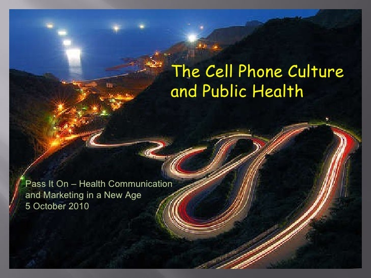 The Cellphone Culture and Public Health