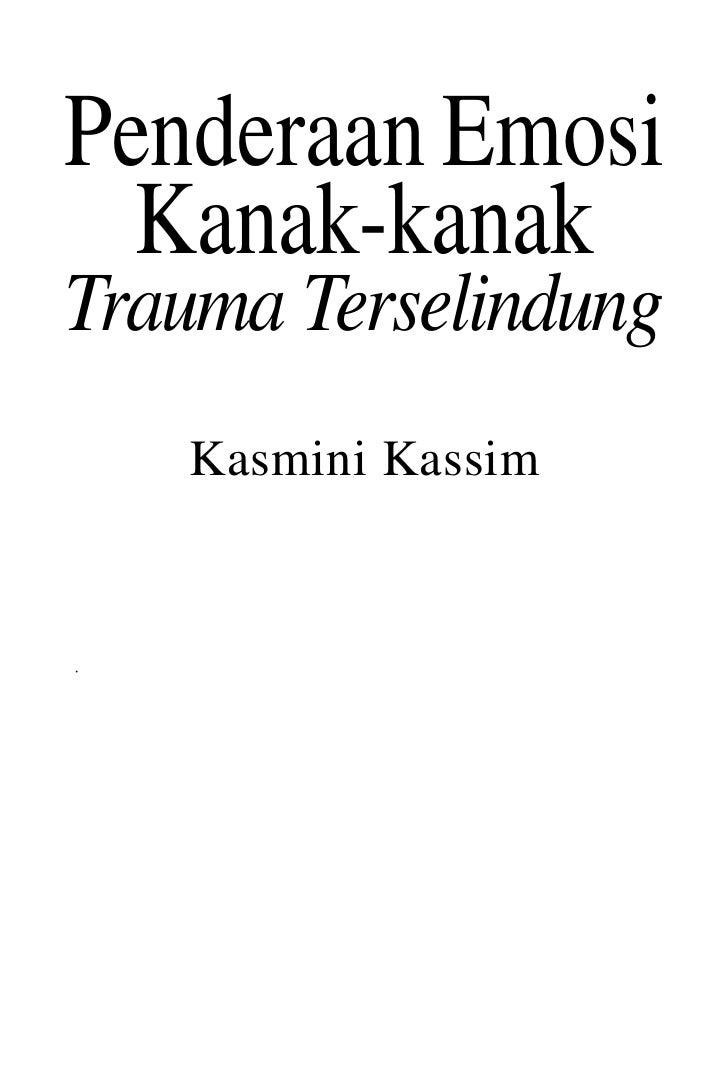 Penderaan Emosi  Kanak-kanakTrauma Terselindung   Kasmini Kassim