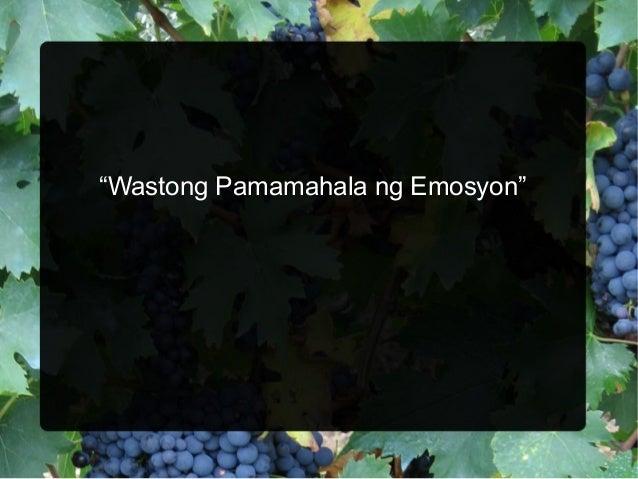 """""""Wastong Pamamahala ng Emosyon"""""""
