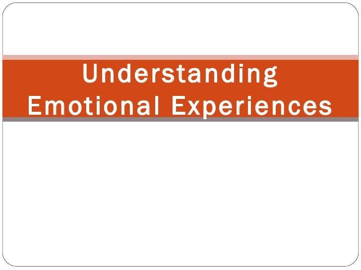 Understanding Emotional Experiences