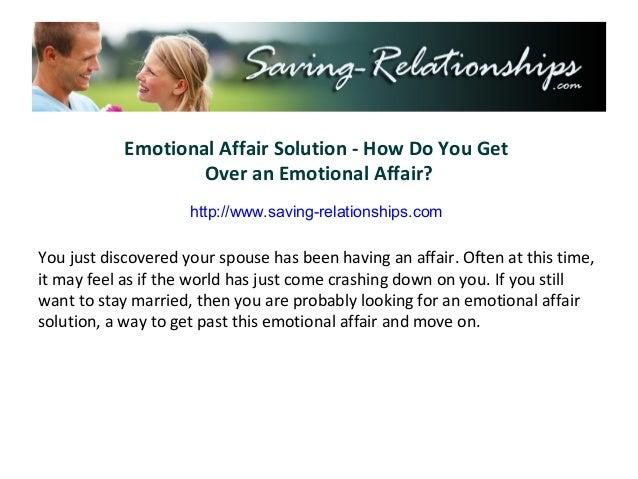 Emotional Affair Solution - How Do You Get Over an Emotional Affair?