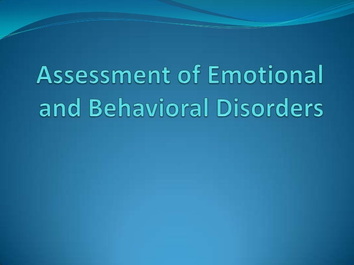 Assessment of Emotional and Behavioral Disorders<br />