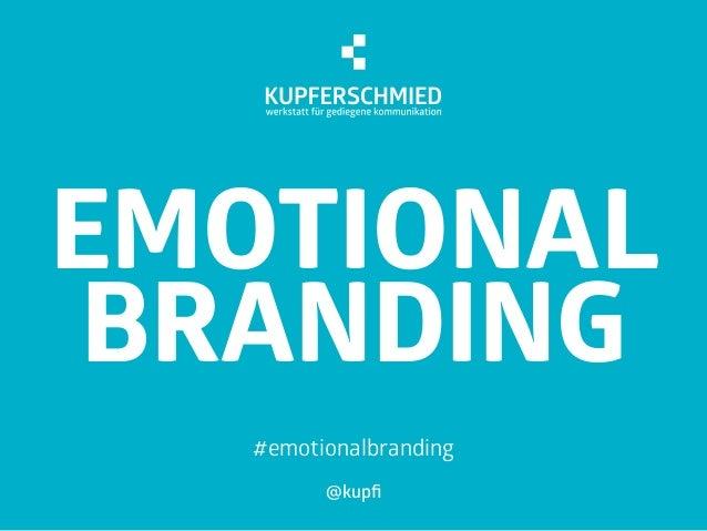 @kupfi EMOTIONAL BRANDING #emotionalbranding