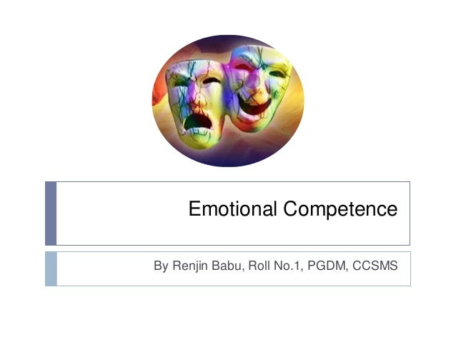emotional competence Psychological musings wednesday, october 24, 2012 emotional intelligence and emotional competence defining emotional intelligence and emotional competence in theory, emotional intelligence (ei) is the ability for an individual to use certain aspects of cognitive thought processes, specifically pertaining to interpersonal and intrapersonal.