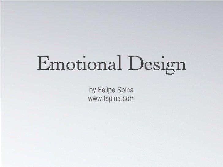 Emotional Design      by Felipe Spina      www.fspina.com