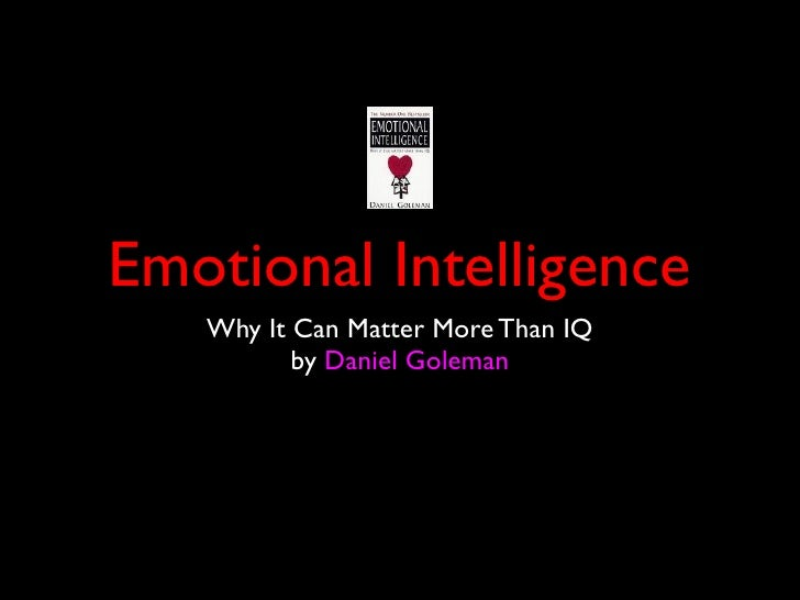 Emotional Intelligence    Why It Can Matter More Than IQ           by Daniel Goleman