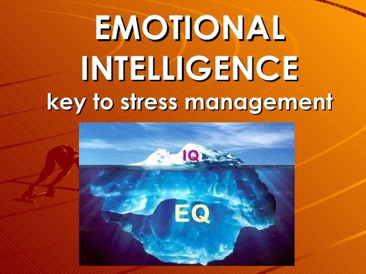 EMOTIONAL INTELLIGENCE key to stress management