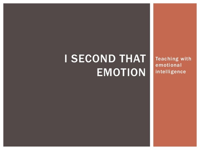 I SECOND THAT   Teaching with                emotional      EMOTION   intelligence