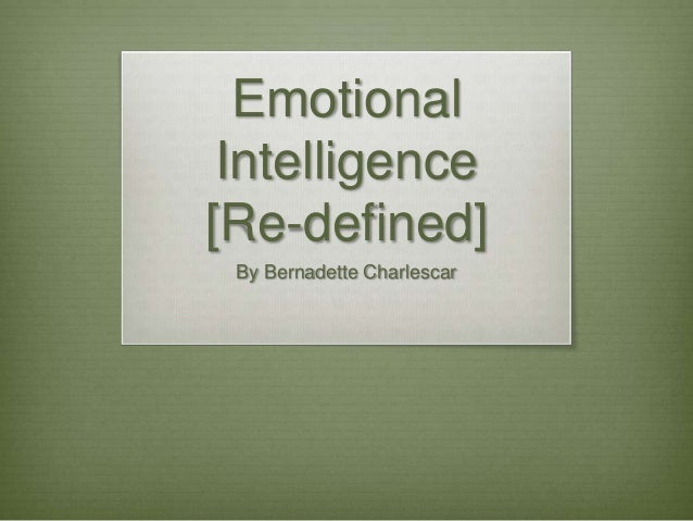 Emotional Intelligence [Re-defined] By Bernadette Charlescar