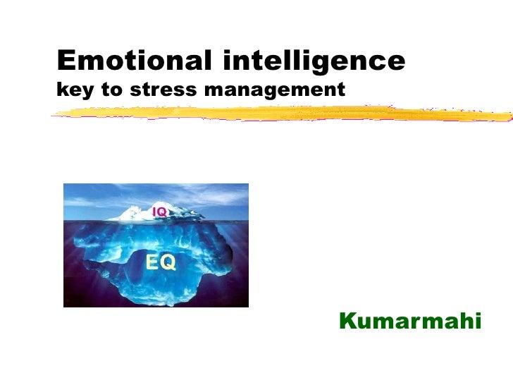 Emotional intelligence key to stress management Kumarmahi