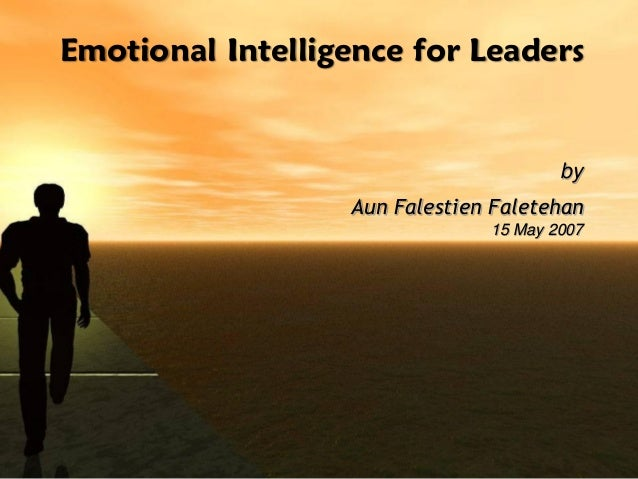 Aun Falestien Faletehan 15 May 2007 by Emotional Intelligence for Leaders