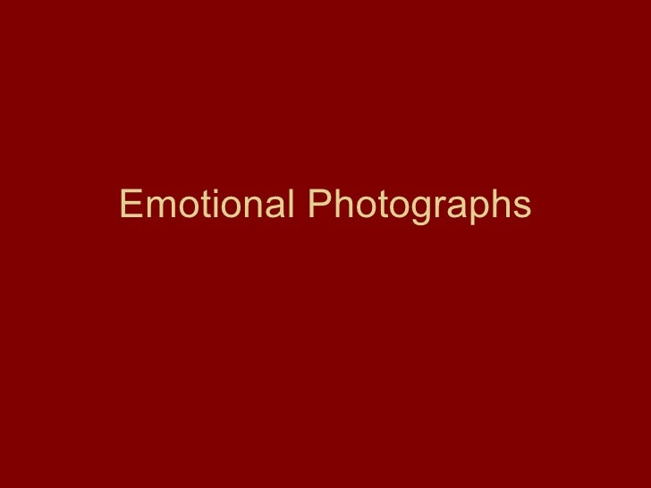 Emotional photographs